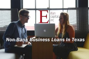Non-bank business loans in Texas - Elan Capital