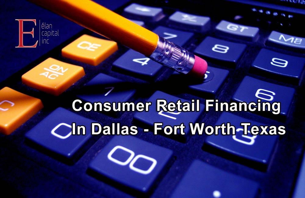 Consumer Retail Financing in Dallas - Elan Capital