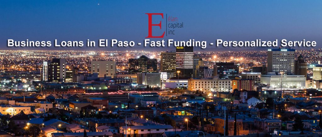 Fast Business Loans in El Paso From Elan Capital - A Texas Lender