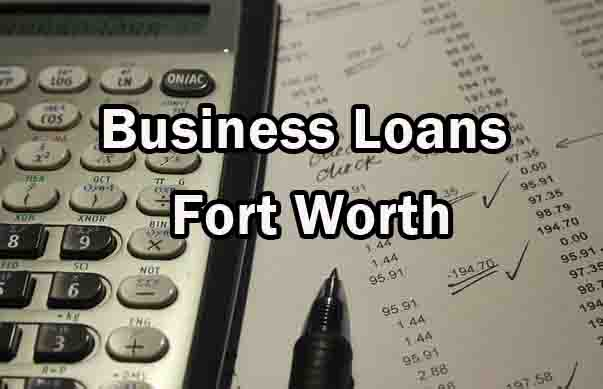 Business Loans - Fort Worth