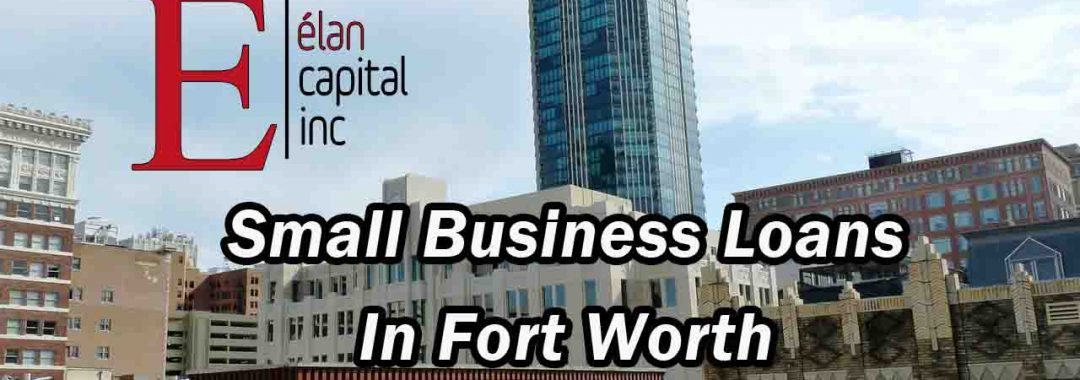 Small Business Loans in Fort Worth