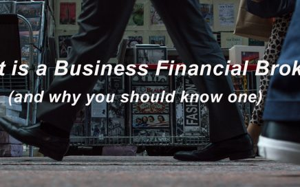 What is a Business Financial Broker - and why you should really know one