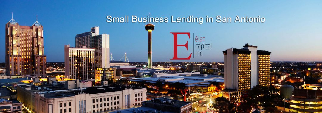 Business Loans in San Antonio, San Marcos, Austin - Elan Capital Inc