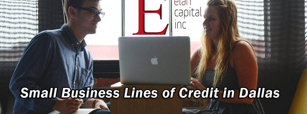 Small Business Lines of Credit in Dallas - Elan Capital Inc