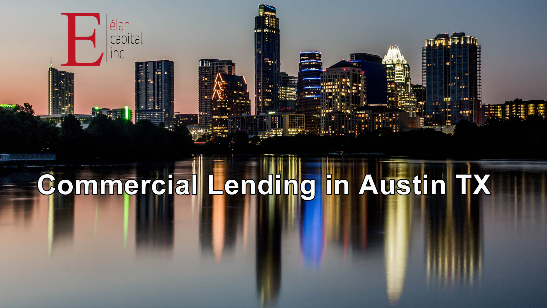 Commercial Lending in Austin TX - Elan Capital Inc