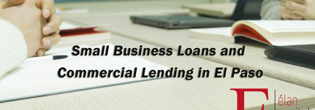 Commercial Lending in El Paso - In Person
