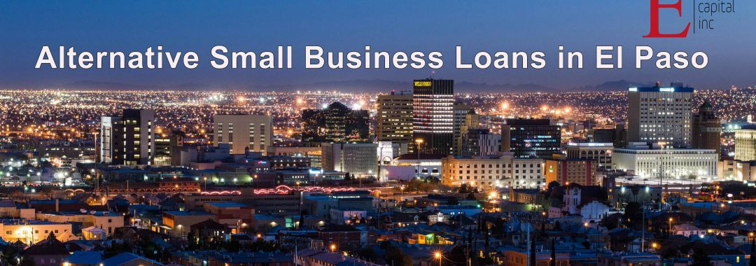 Alternative Small Business Loans in El Paso