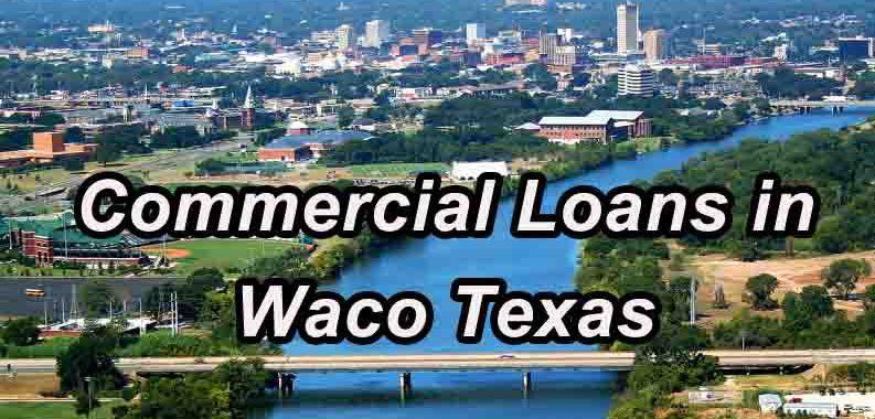 Commercial Loans - Waco Texas