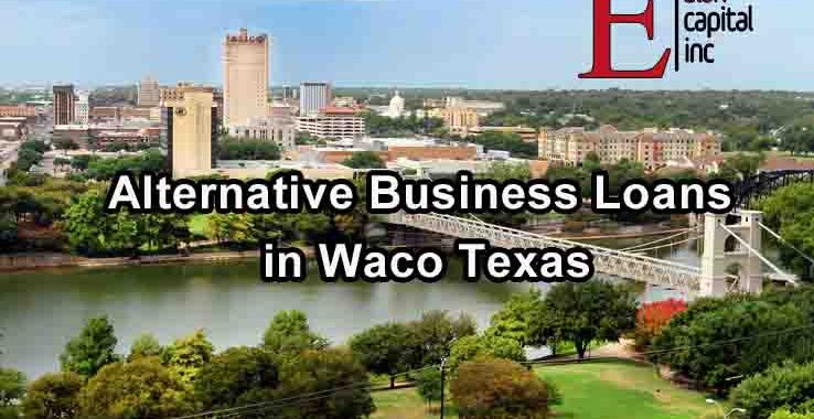 Alternative Business Loans - Waco Texas