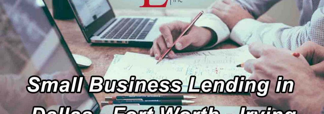Small Business Lending in Dallas - Fort Worth - Irving